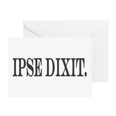 Ipse Dixit Greeting Card