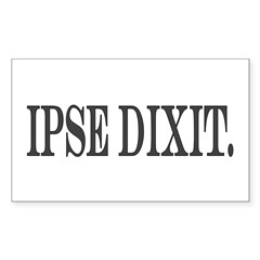 Ipse Dixit Rectangle Decal
