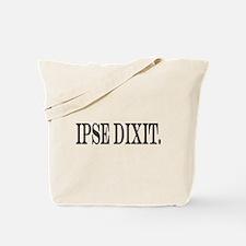 Ipse Dixit Tote Bag