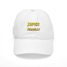 Super izabella Cap