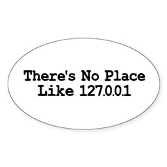 There's No Place Like 127.0.0 Oval Sticker (10 pk)