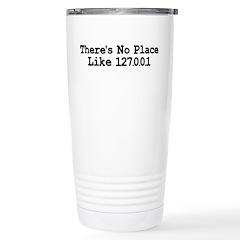 There's No Place Like 127.0.0 Travel Mug