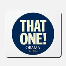 Obama THAT ONE 08 Mousepad