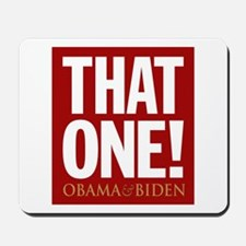 THAT ONE Obama 2008 Mousepad