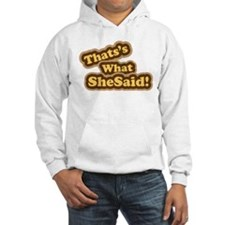 Thats What She Said T-Shirt Hoodie
