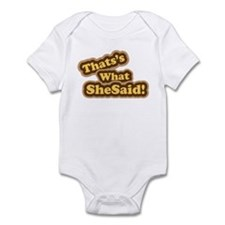 Thats What She Said T-Shirt Infant Bodysuit