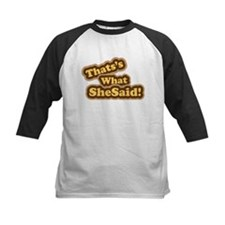 Thats What She Said T-Shirt Tee