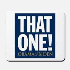 THAT ONE Obama 08 Mousepad