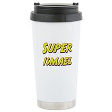 Super ismael Travel Mug