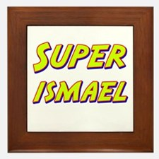 Super ismael Framed Tile