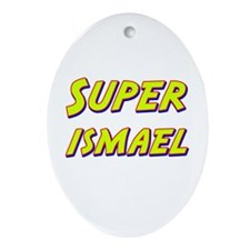 Super ismael Oval Ornament