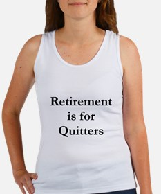 Retirement is for Quitters Women's Tank Top
