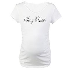 Sexy Bitch Maternity T-Shirt