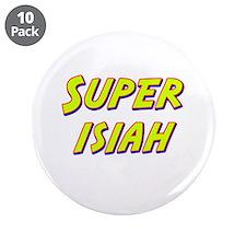 "Super isiah 3.5"" Button (10 pack)"