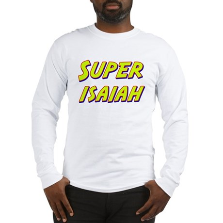 Super isaiah Long Sleeve T-Shirt
