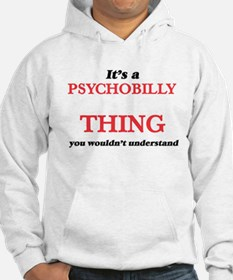 It's a Psychobilly thing, you would Sweatshirt