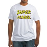 Super isabel Fitted T-Shirt