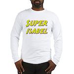 Super isabel Long Sleeve T-Shirt