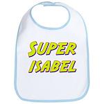 Super isabel Bib