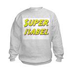 Super isabel Kids Sweatshirt