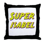 Super isabel Throw Pillow