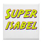 Super isabel Tile Coaster