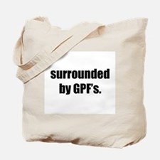 Surrounded By GPF's - Tote Bag