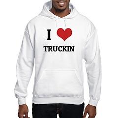 I Love Truckin Hoodie