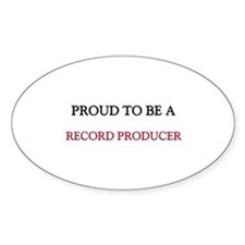 Proud to be a Record Producer Oval Decal