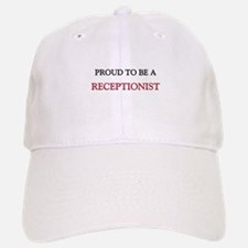 Proud to be a Receptionist Baseball Baseball Cap