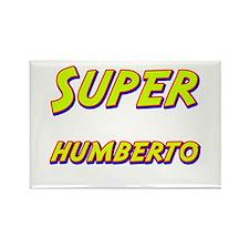 Super humberto Rectangle Magnet