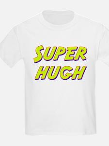 Super hugh T-Shirt