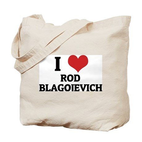 I Love Rod Blagojevich Tote Bag