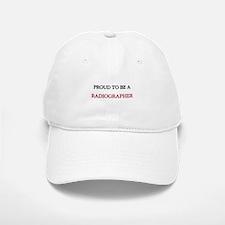 Proud to be a Radiographer Baseball Baseball Cap