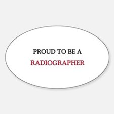 Proud to be a Radiographer Oval Decal