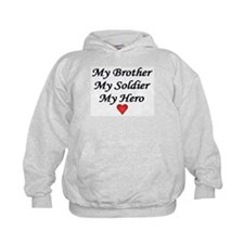 My Brother My Soldier My Hero Hoody