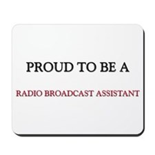 Proud to be a Radio Broadcast Assistant Mousepad