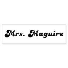 Mrs. Maguire Bumper Bumper Sticker