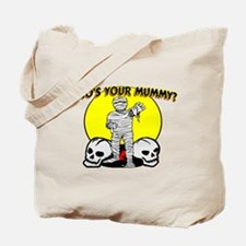 Your Mummy Tote Bag