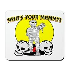 Your Mummy Mousepad