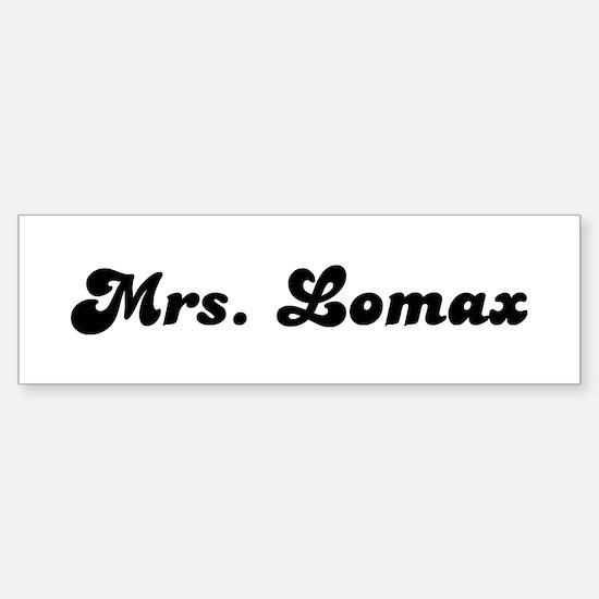 Mrs. Lomax Bumper Bumper Bumper Sticker