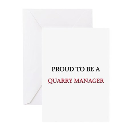 Proud to be a Quarry Manager Greeting Cards (Pk of