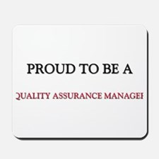 Proud to be a Quality Assurance Manager Mousepad