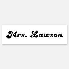 Mrs. Lawson Bumper Bumper Bumper Sticker