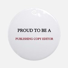 Proud to be a Publishing Copy Editor Ornament (Rou