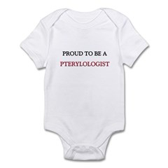 Proud to be a Pterylologist Infant Bodysuit