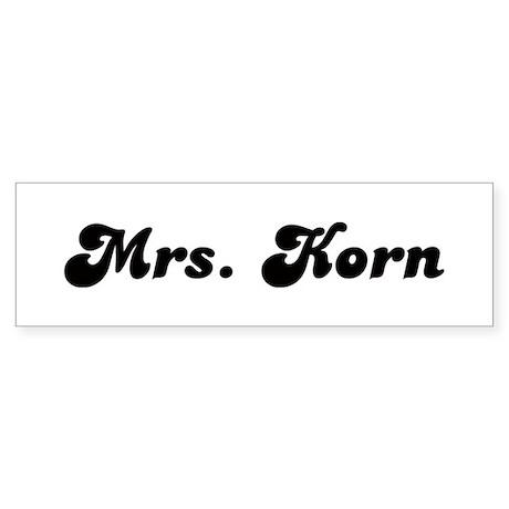 Mrs. Korn Bumper Sticker