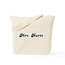 Mrs. Kurtz Tote Bag