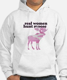 Real Women Hunt Moose Hoodie