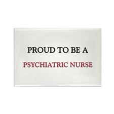 Proud to be a Psychiatric Nurse Rectangle Magnet
